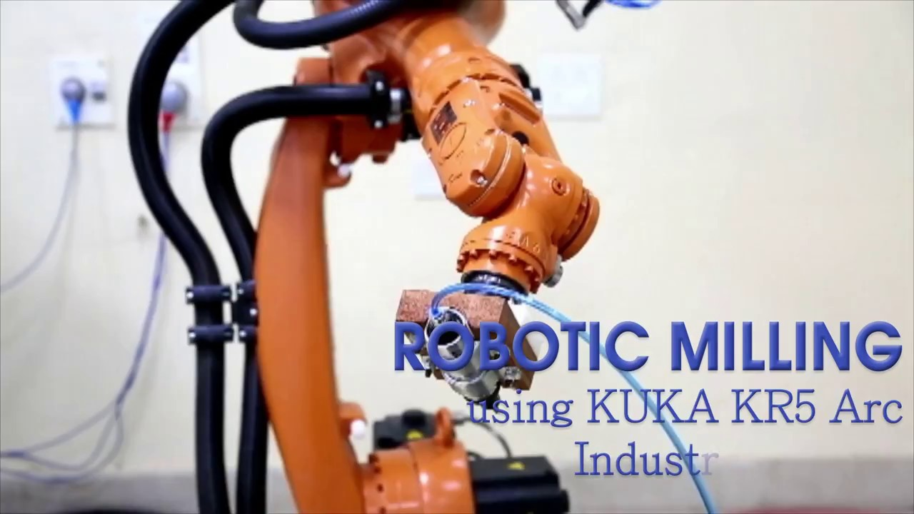 Robotic Milling by KUKA KR5 Arc robot
