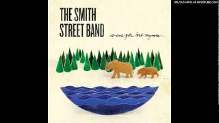 The Smith Street Band - Postcodes (For People Who Will Not Arrest Me)