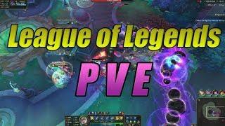 LEAGUE OF LEGENDS PVE