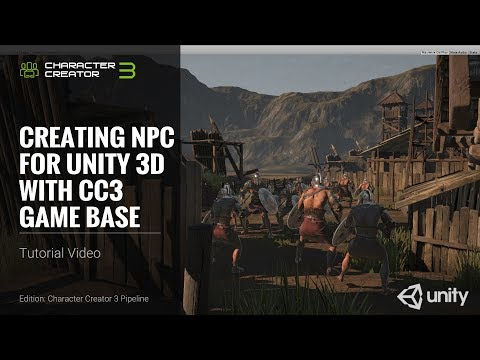 Character Creator 3 Tutorial - Creating NPC for Unity 3D with CC3 Game Base