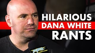 10 Hilarious Dana White Rants