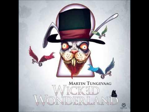 Martin Tungevaag  - Wicked Wonderland (Extended)