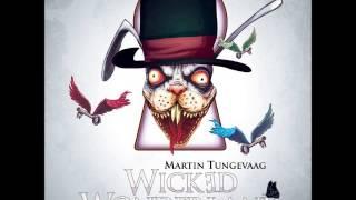 Скачать Martin Tungevaag Wicked Wonderland Extended