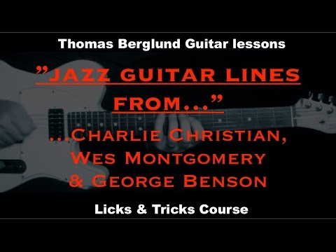 3 Jazz guitar licks-lines from Charlie Christian, Wes Montgomery and George Benson