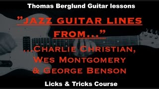 3 Jazz guitar lines from Charlie Christian, Wes Montgomery and George Benson - Jazz Guitar lesson