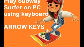 Play subway surfer on PC using keyboard (arrow keys)