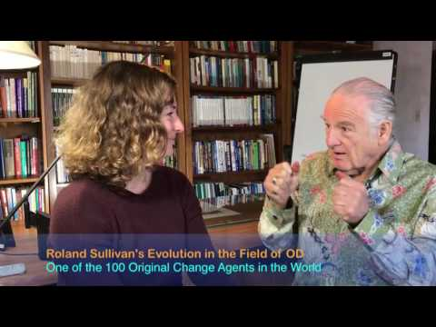 Roland Sullivan's Evolution in the field of Organization Development