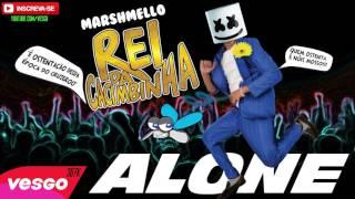 Marshmello Alone VERSÃO REI DA CACIMBINHA