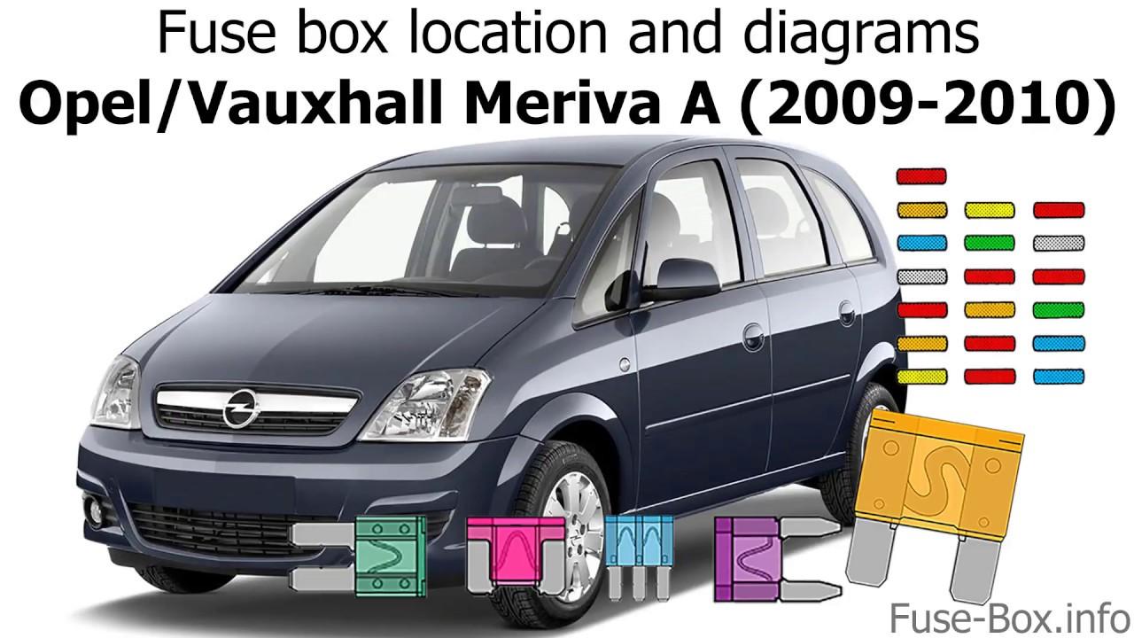 fuse box location and diagrams: opel / vauxhall meriva a (2009-2010)
