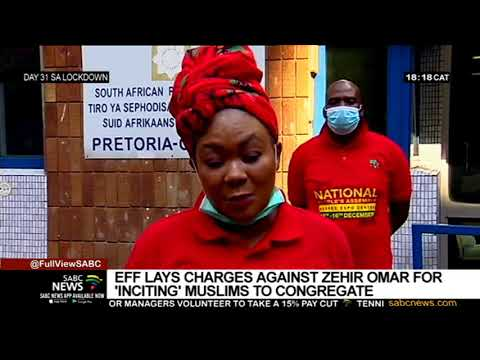 EFF lays charges against Zehir Omar for inciting Muslims to congregate during lockdown
