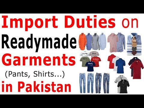 Customs Import Duty on Readymade Garments in Pakistan