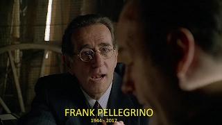 ★ In Memoriam, Frank Pellegrino ★