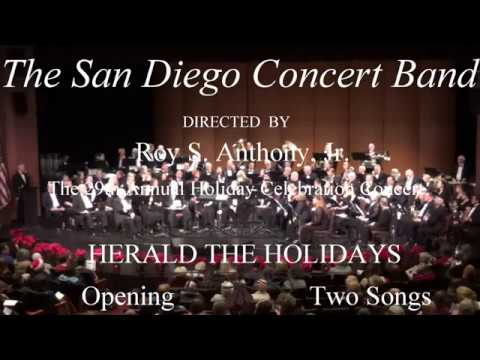 The San Diego Concert Band HERALD THE HOLIDAYS Opening 2 Songs 12-12-17