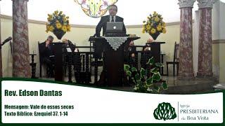 Vale de Ossos Secos | Rev. Edson Dantas | IPBV