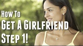How To Get A Girlfriend - Step 1 (Stephan Erdman's 1 Min Dating Tips)