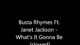 Busta Rhymes Ft Janet Jackson - Whats It Gonna Be (slowed)