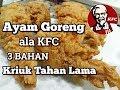 Resep Ayam goreng crispy ala KFC tahan lama