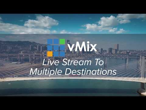 How To Live Stream To Multiple Destinations With vMix
