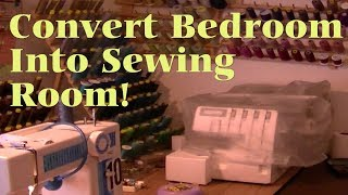 How To Convert Bedroom To Sewing Room - Viewer Request