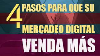 4 Pasos para que su Marketing Digital Venda Más - Diciendo y Haciendo Mercadeo y Ventas