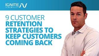 9 Customer Retention Strategies to Keep Customers Coming Back