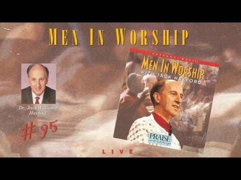 Jack Williams Hayford- Men In Worship (Full) (1995)