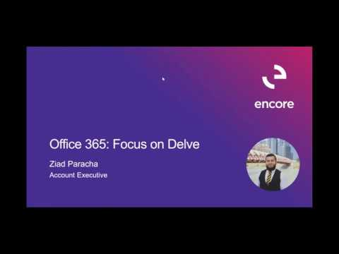 Focus on Delve | Office 365 (Video) | Encore Business Solutions