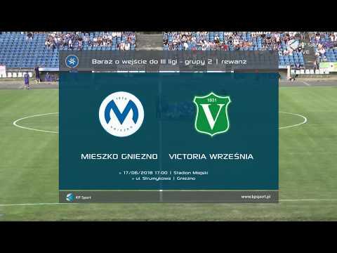 Mieszko Gniezno - Victoria Września 4:1 / SKRÓT / Baraż o III ligę gr. 2 [17.06.2018]