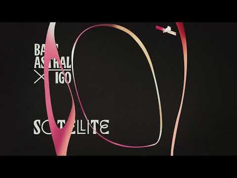 Bass Astral x Igo - Satellite (Lyric Video)