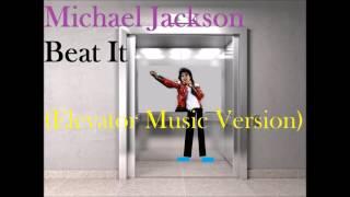 Muzak- Michael Jackson  Beat It  (Elevator Music Version)