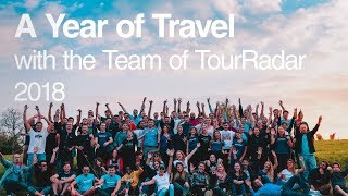 A Year of Travel with the Team of TourRadar 2018