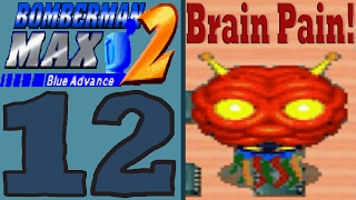 Bomberman Max 2 Blue Advance [Part 12] Epic Mad Brain Battle!
