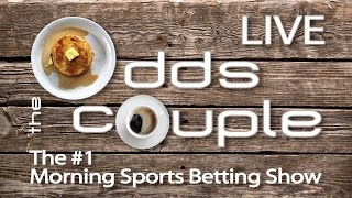 Monday LIVE Sports Betting w/ the Odds Couple