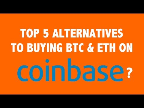 Top 5 Alternatives To Buying ETH & BTC on Coinbase?