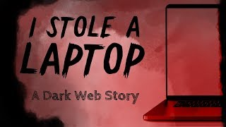 Dark Web Story | I Stole a Laptop | Deep Web Horror Stories