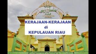Sejarah Kerajaan Yang Berpusat di Kepulauan Riau