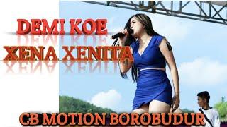 """Gambar cover """"DEMI KOE"""" XENA XENITA CB MOTION BOROBUDUR"""