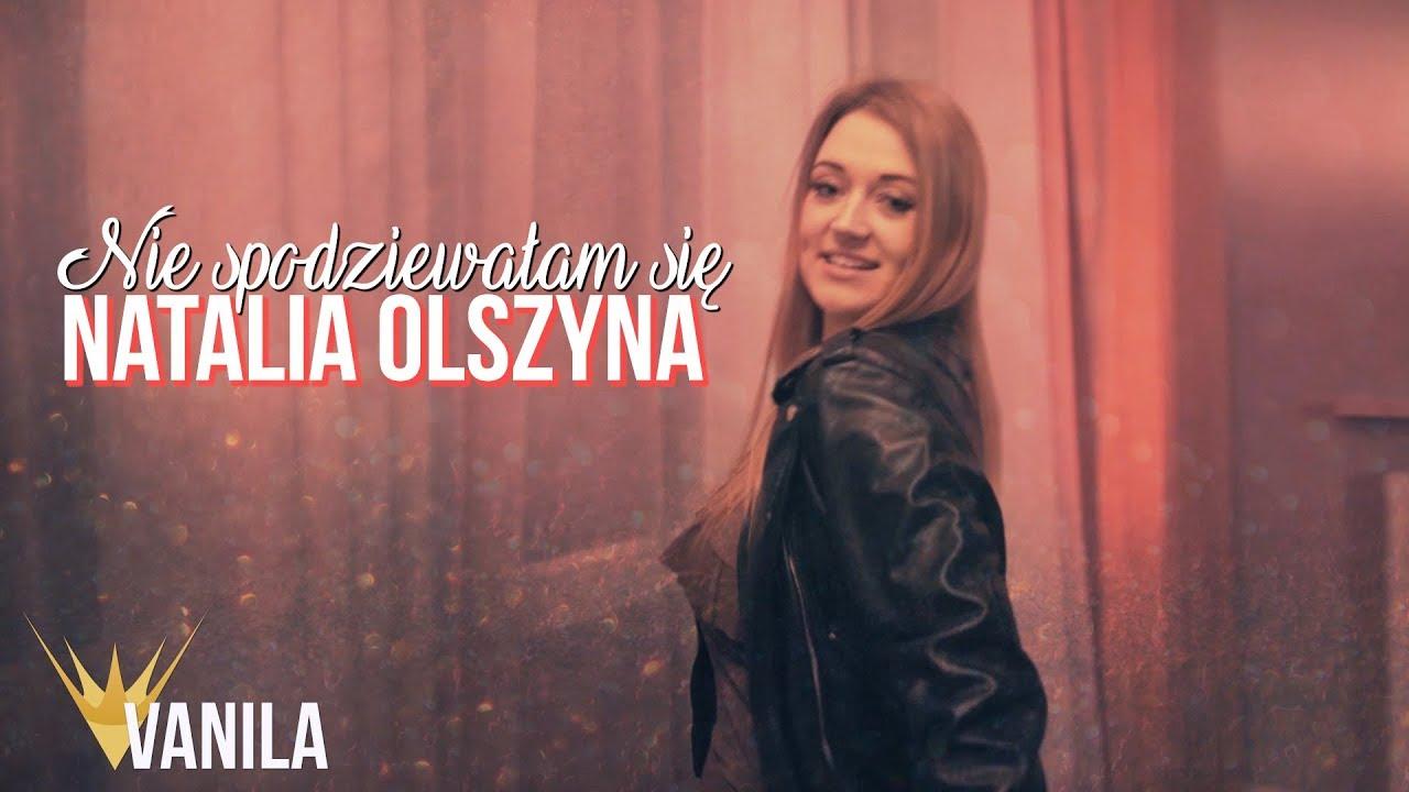 Natalia Olszyna – Nie Spodziewałam Się (Oficjalny teledysk)