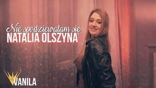 Natalia Olszyna - Nie spodziewałam się (Oficjalny teledysk)