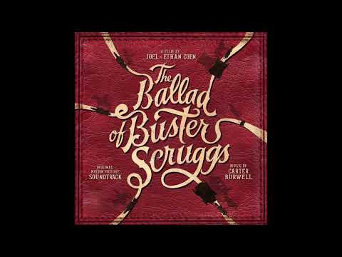 """The Ballad Of Buster Scruggs Soundtrack - """"When A Cowboy Trades His Spurs For Wings"""""""