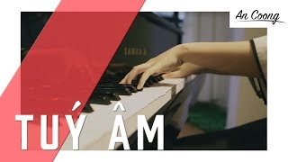 TUÝ ÂM   || PIANO COVER  || AN COONG PIANO