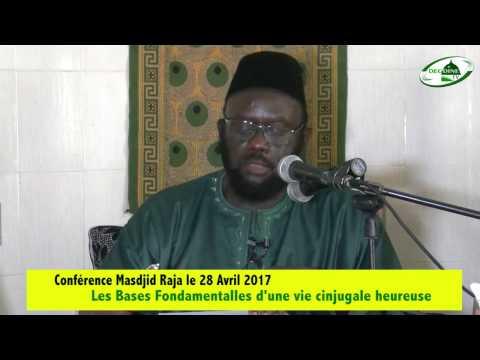 LES BASES FONDAMENTALES D'UNE VIE CONJUGALE HEUREUSE- DR MOUHAMMAD AHMAD LO H.A Partie 1