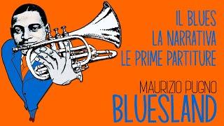 Maurizio Pugno - BLUESLAND: il Blues, la narrativa, le prime partiture