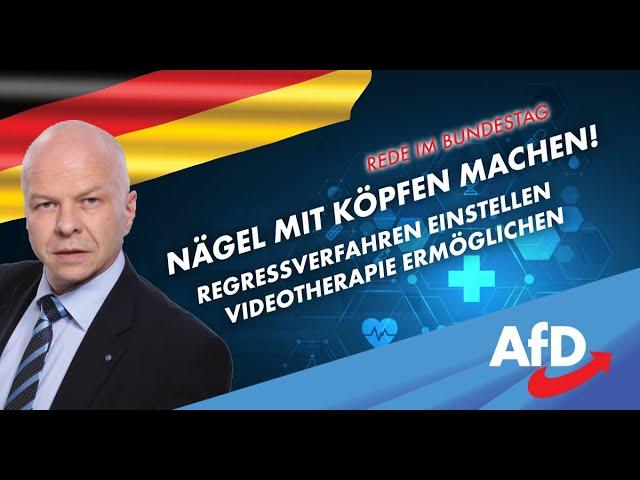 Nägel mit Köpfen machen! Regressverfahren einstellen | Videotherapie ermöglichen | AfD Bundestag