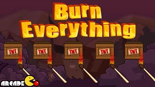 Burn Everything Complete Walkthrough 3 Stars