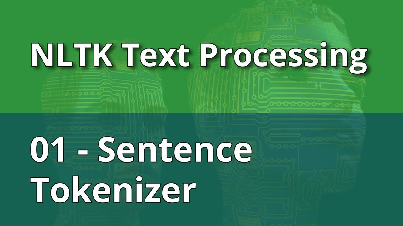 NLTK Text Processing 01 - Sentence Tokenizer