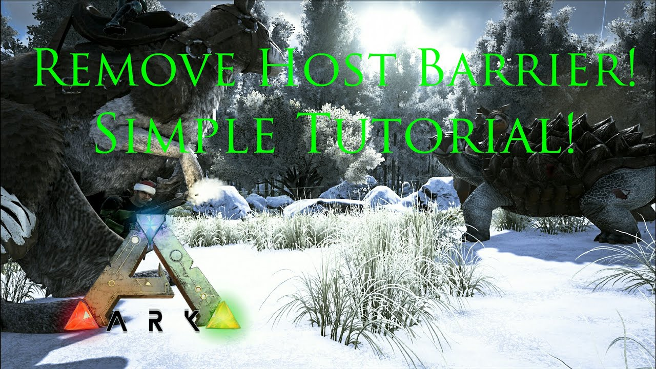 how to get rid of the host barrier in ark