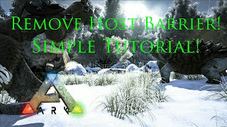 How To Remove Host Barrier/Tether Distance! (Xbox One, PS4,PC) - Ark Survival Evolved