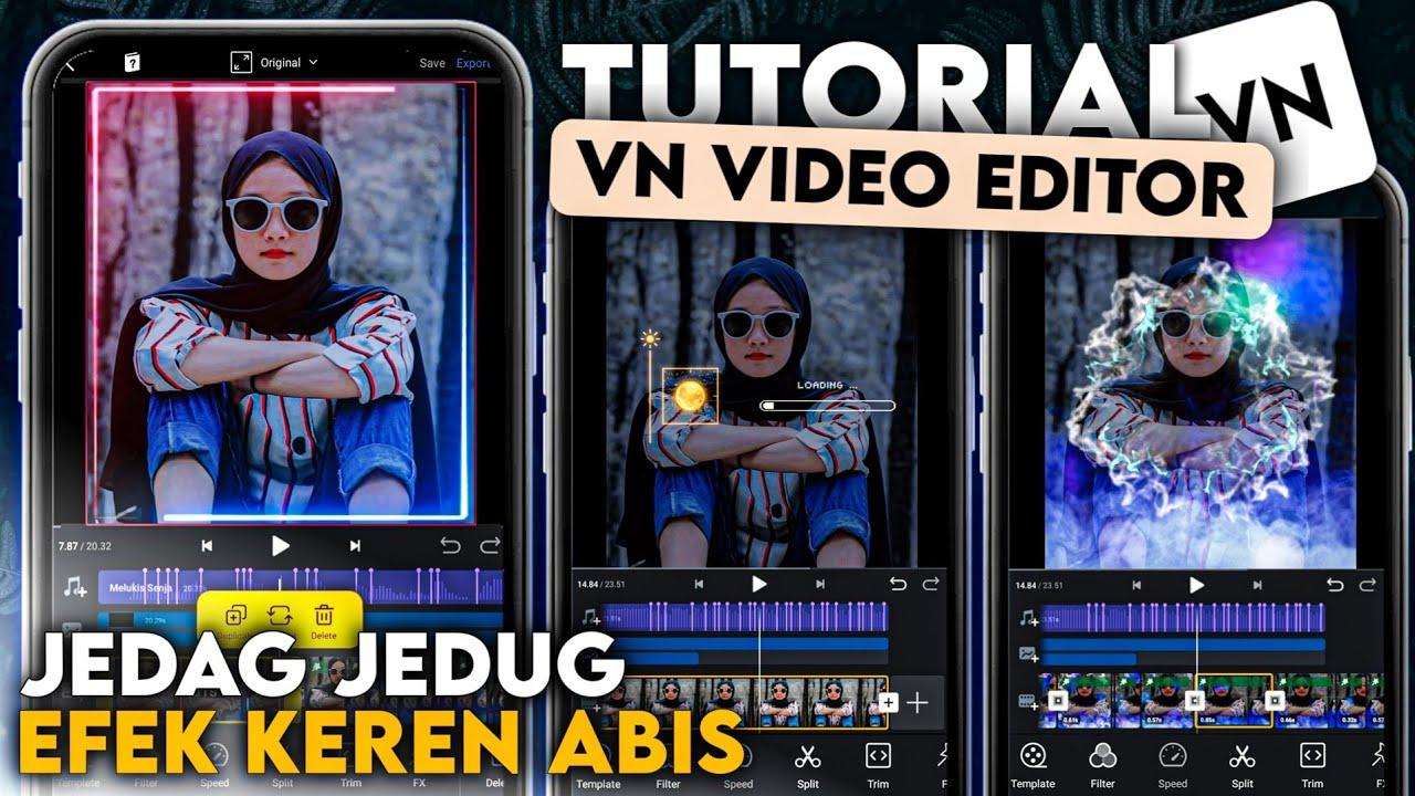 Download Tutorial Edit Video VN - JEDAG JEDUG Efek Bingkai Asap Keren   VN Sesuai Beat Musik