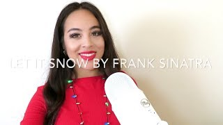 Let it Snow by Frank Sinatra (Cover)